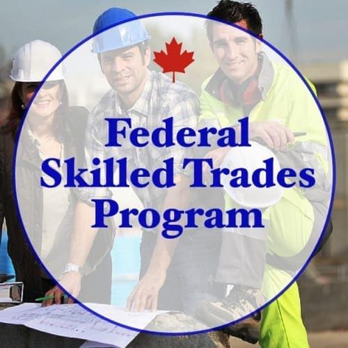 Federal Skilled Trades Program Canada